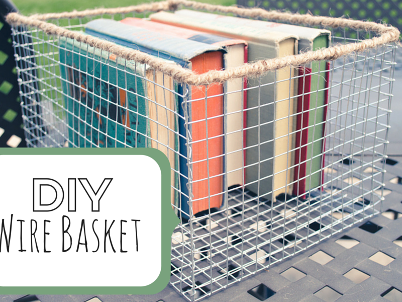 DIY Wire Basket | Colorado Anne